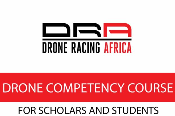 Drone Competency Course for Scholars and Students through Drone Racing Africa